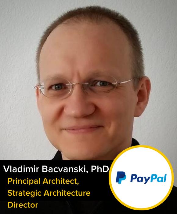 Vladimir Bacvanski, PhD | Principal Architect, Strategic Architecture Director | Paypal