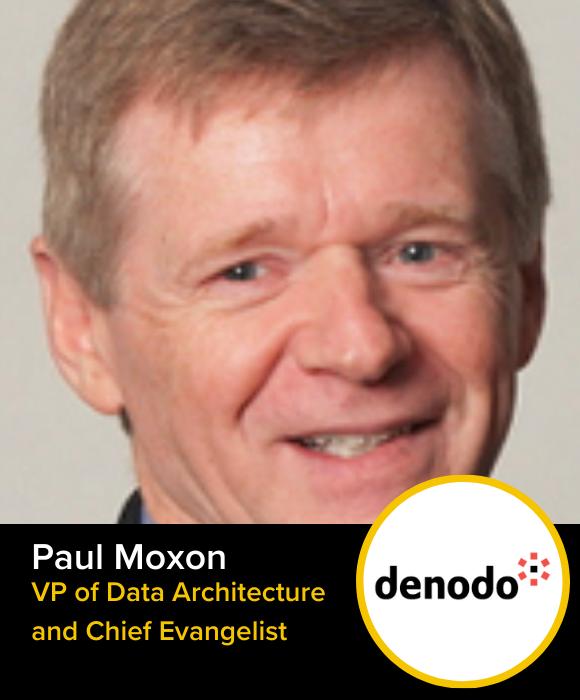 Paul Moxon | VP of Data Architecture | Denodo